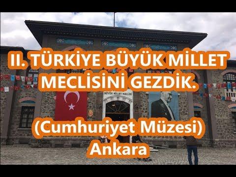 II  Türkiye Büyük Millet Meclisi Cumhuriyet Müzesi Gezisi