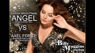 "Sarah Brightman ""Angel"" vs Axel Force "" I was made for loving you"""