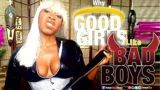 ManDay: Why Good Girls Like Bad Boys ADVANCED: TonyaTko Science of Desire (For Intellects Only)