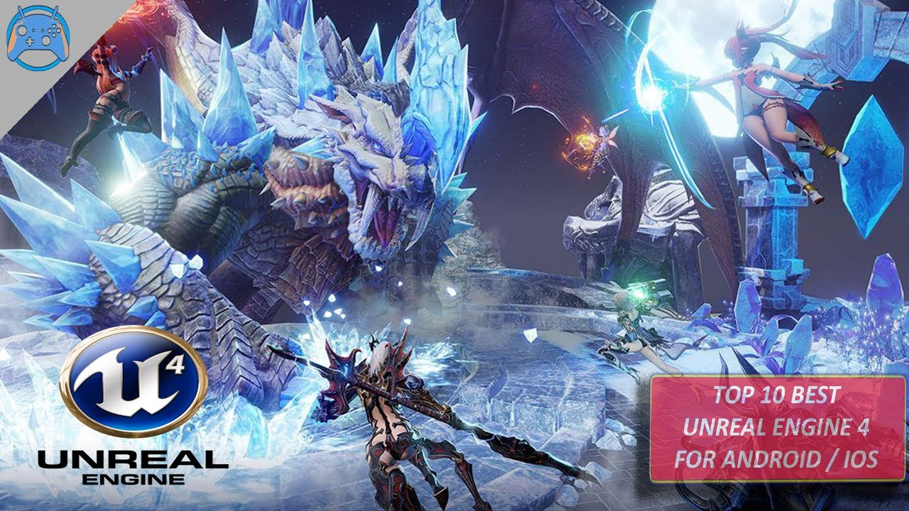 Top 10 Best Unreal Engine 4 Games For Android/IOS 2017