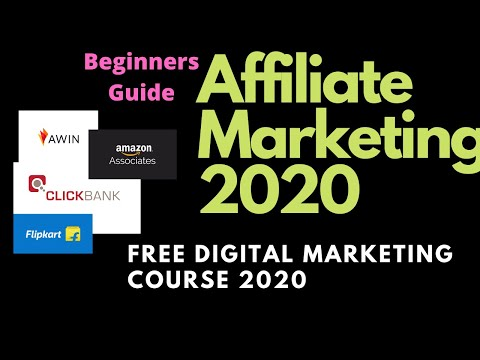 Affiliate Marketing Guide for Beginners 2020 | Complete Guide 2020 | Free Digital Marketing Course