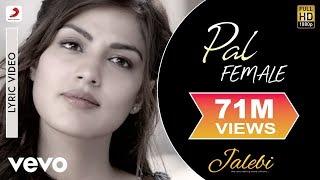 Pal - Female Version - Best Lyric Video|Shreya Ghoshal| Varun & Rhea|Javed Mohsin