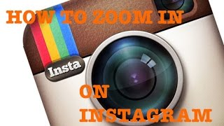 How to ZOOM IN on INSTAGRAM! (Easy)