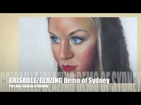 Grisaille & Glazing  in Oil Part I