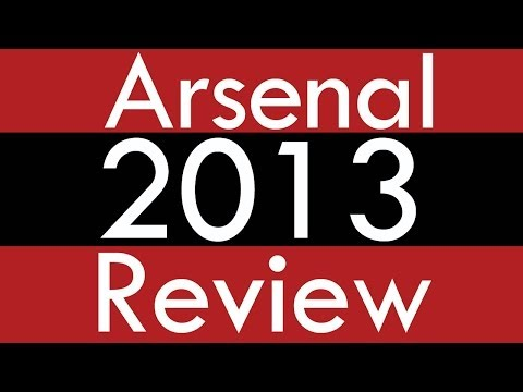 Arsenal 2013 Review - ArsenalFanTV