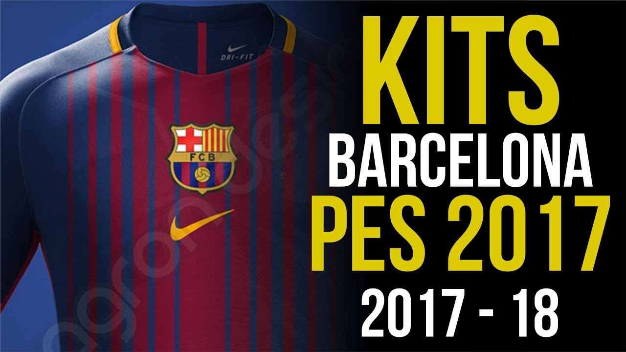 newest collection 17402 40184 KITS BARCELONA 17/18 - PES 2017 PC