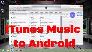 How to Transfer iTunes Music to Android Samsung Galaxy S7/S6/S5/S4?