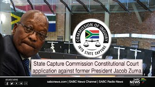 State Capture Commission ConCourt application against former president Zuma