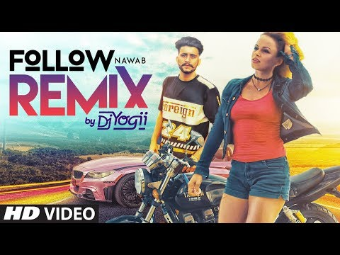 Nawab Follow Official Remix By Dj Yogii🔥 | Mista Baaz | Latest Punjabi Song 2019