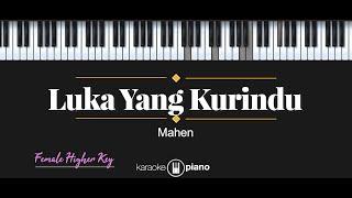 Download lagu Luka Yang Kurindu - Mahen (KARAOKE PIANO - FEMALE HIGHER KEY)