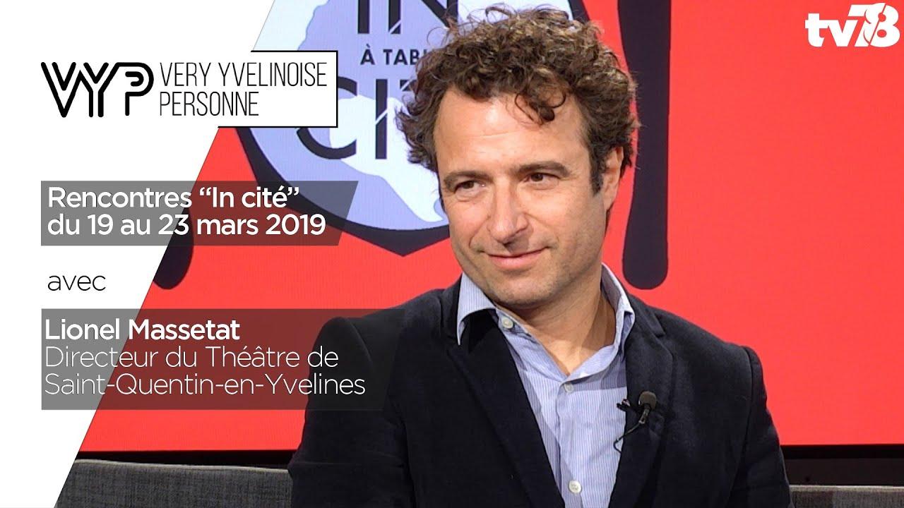 """VYP. Lionel Massetat, Directeur du théâtre SQY pour les Rencontres """"In cité"""", 19 au 23 mars 2019"""