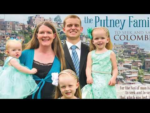 The Putney Family: Missionaries serving in Colombia, South America