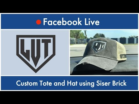 Facebook Live : Creating a Custom Tote and Hat using Siser Brick