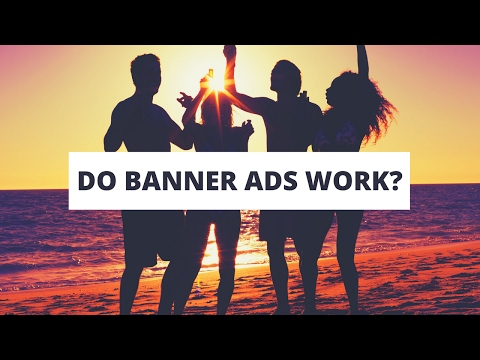 Banner Ads For Online Marketing - Do They Work?