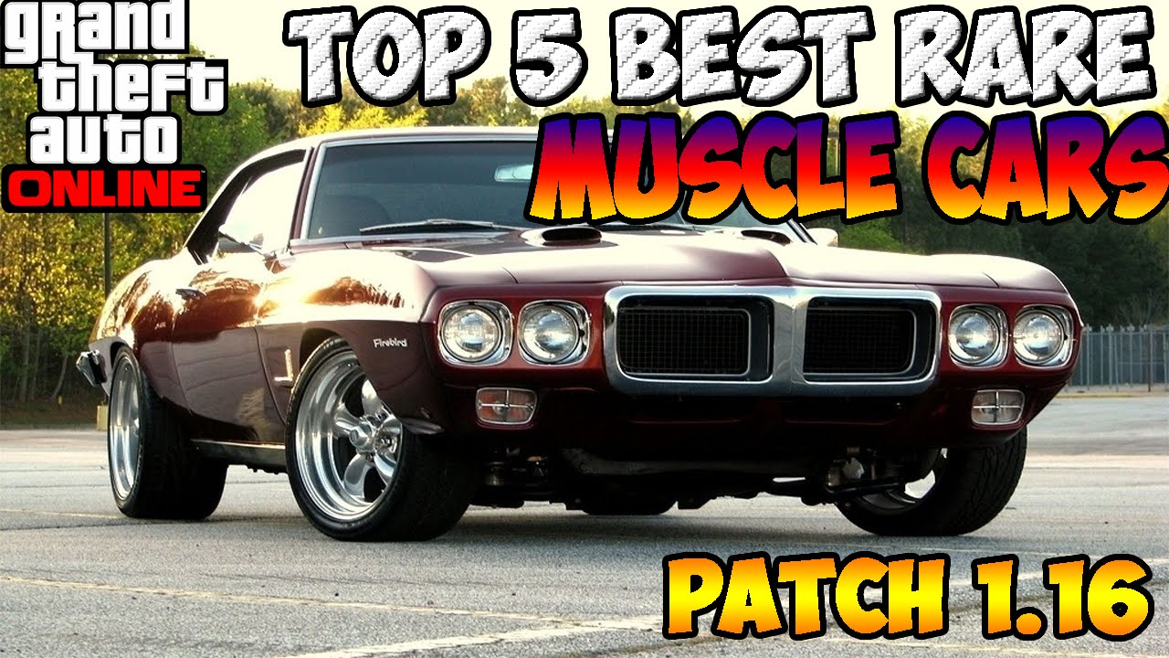 "gta 5 online : ""top 5 best muscle cars"" (patch 1.16) *gta top 5"