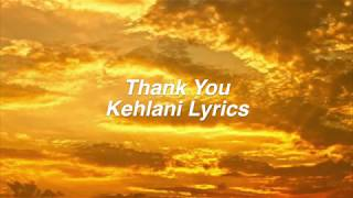 Thank You || Kehlani Lyrics