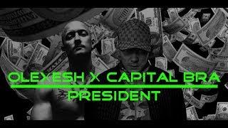 Olexesh - PRESIDENT feat. Capital Bra prod. Tuby Beats