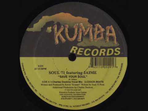 Soul 71 Feat. Jaime - Save Your Soul (Charles Dockins Vocal Mix)