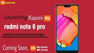 Redmi Note 6 Pro Launching soon.| price, features, release date in India??