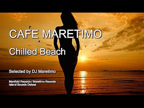 Cafe Maretimo - Chilled Beach, HD, 2018, 5+ Hours, Del Mar C