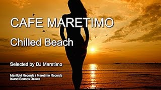 Cafe Maretimo - Chilled Beach, HD, 2018, 5+ Hours, Del Mar Chillhouse Cafe Mix