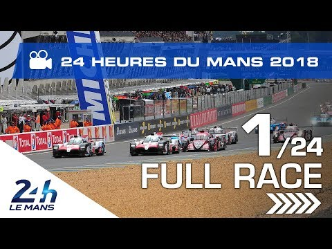 REPLAY - Race hour 1 - 2018 24 Hours of Le Mans