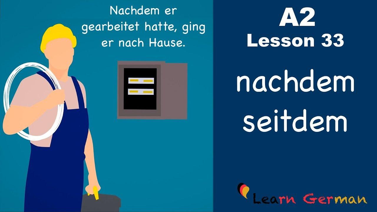 Download A2 - Lesson 33 | nachdem - seitdem | Temporale Konjunktionen | German for beginners