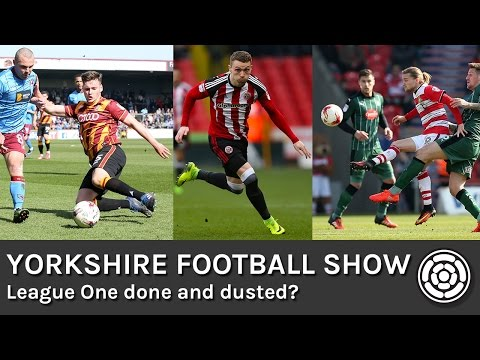 League One done & dusted? | Yorkshire Football Show