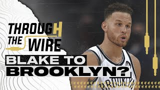 Is Blake Griffin To The Nets Fair? | Through The Wire Podcast