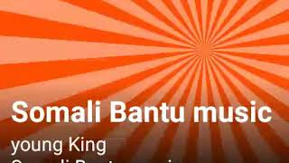 Young King Somali Bantu music