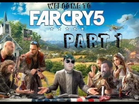Far Cry® 5: Part 1- So it begins