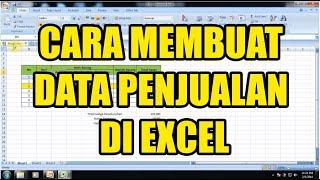 Tutorial cara membuat data penjualan sederhana dengan menggunakan aplikasi Microsoft Excel