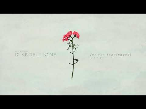 Dispositions - For You (Unplugged)