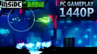 Inside My Radio | PC Gameplay | 1440P / 2K