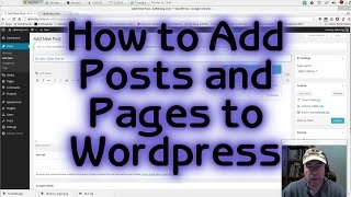 How to Add Posts and Pages to Wordpress (Wordpress Tutorial #4)