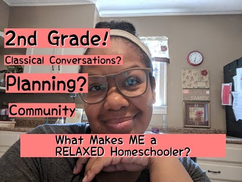2nd Grade! Relaxed Homeschooling | Classical Conversations?