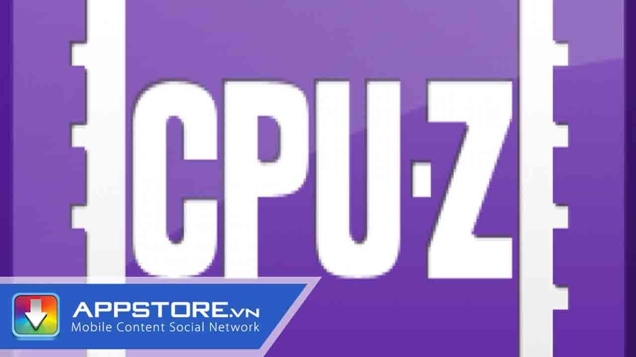 [Android App] CPU Z – Bạn đã biết chưa – AppStoreVn