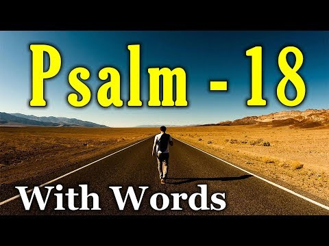 Psalm 18 - The Lord is My Rock  (With words - KJV)