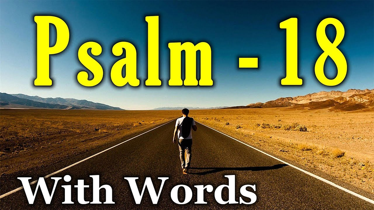 Psalm 18 - The Lord is My Rock (With words - KJV) - YouTube
