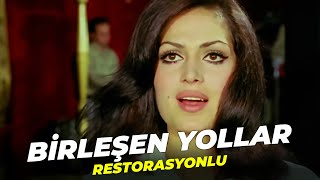 Birleşen Yollar | Türkan Şoray Eski Türk Filmi | Full Film İzle (Restorasyonlu)