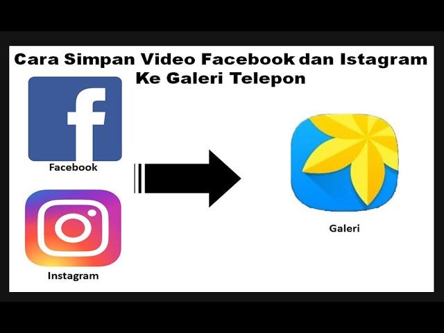 Cara Download Video Facebook Dan Instagram Ke Galeri Telpon Dengan Mudah Youtube