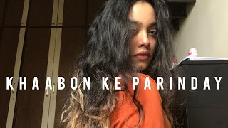 Khaabon Ke Parinday Cover By Melissa Srivastava