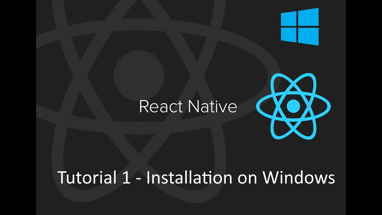 react native tutorial 1 installation on windows youtube