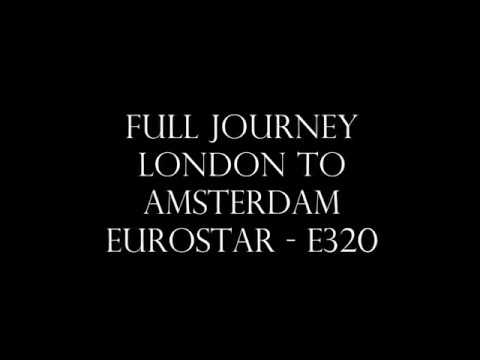 Full Journey! Eurostar - E320 - London St Pancras International to Amsterdam