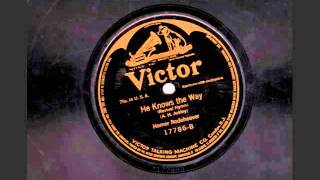 Homer Rodeheaver - He Knows The Way {1915} {Vocal Refrain}