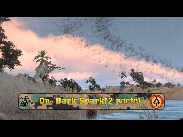 OP Dark Spark(2ª parte) | Lingor| 11thMEU | Arma 3