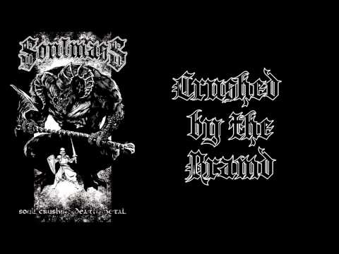 Soulmass - Crushed by the Bramd
