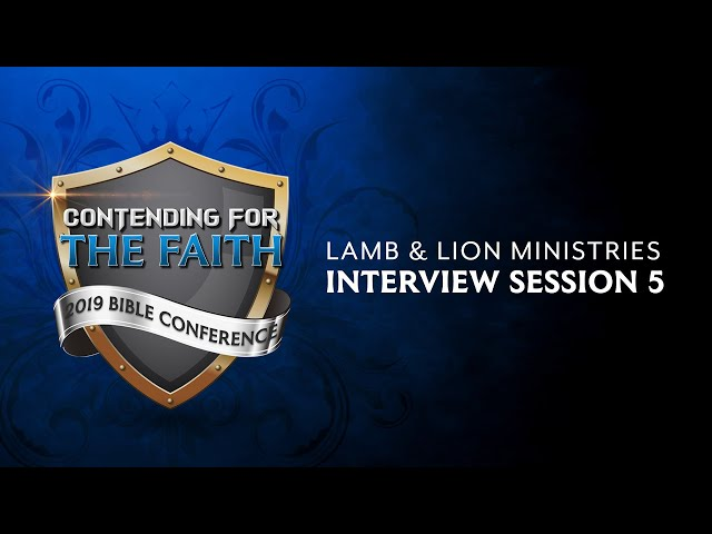 Interview #5 - 2019 Contending for the Faith Bible Conference