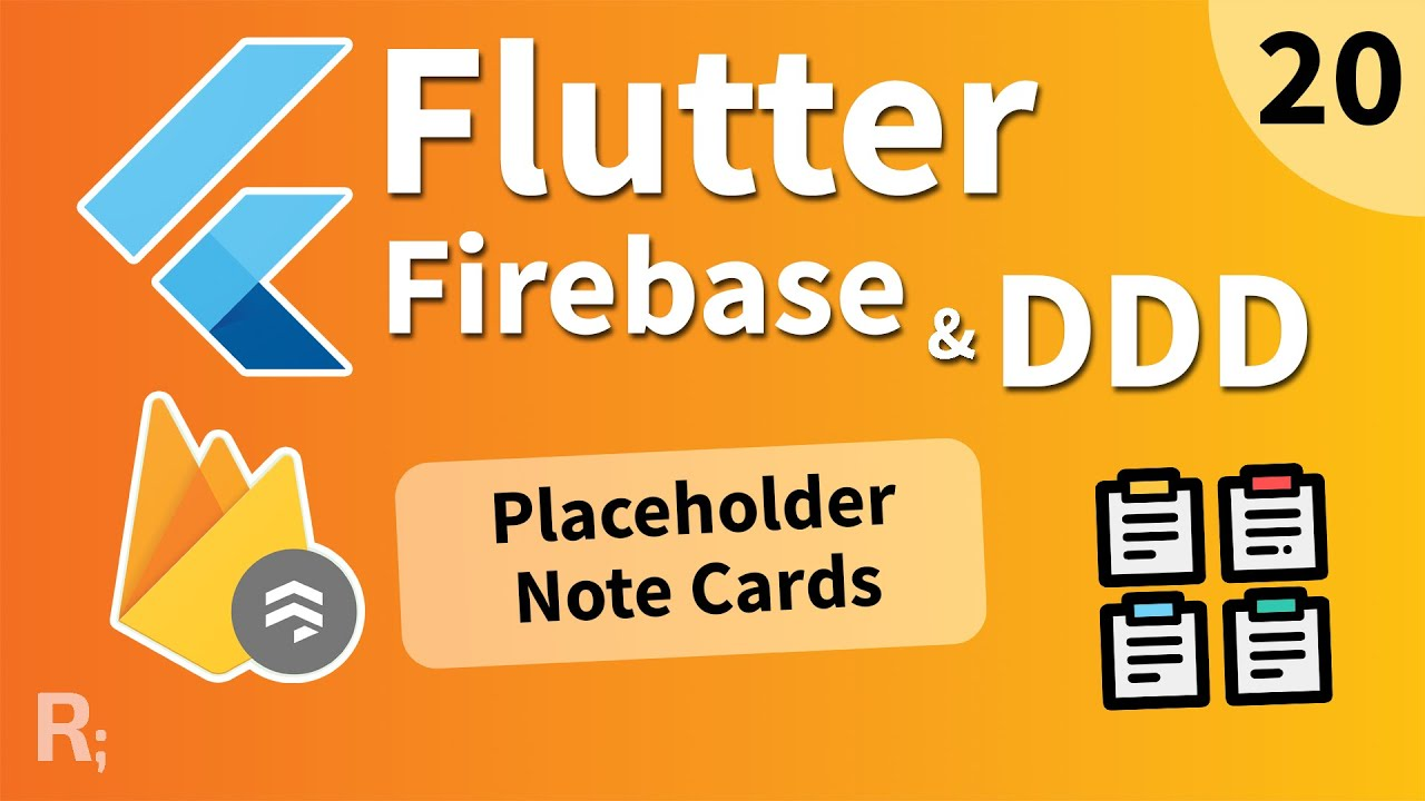Flutter Firebase & DDD Course [20] - Placeholder Note Cards