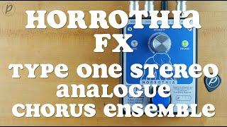 Horrothia FX Type One Analogue Chorus Ensemble (Stereo)